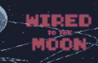 Wired To The Moon