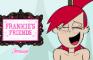 FRANKIE'S FRIENDS | Animated Parody [18+]