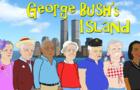 """George Bush's Island!"" **The 9/11 Sitcom**"