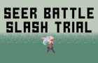 Seer Battle Slash Trial