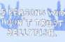 5 Reasons why I don't trust Jellyfish