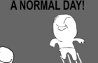 A NORMAL DAY!