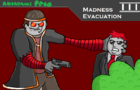 Madness Evacuation: Anonymous Frog S4E3 (Madness Day 2021)