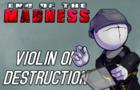 END OF THE MADNESS TEASER 1 | VIOLIN OF DESTRUCTION