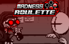Madness Roulette