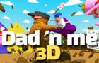 Dad 'n me 3D