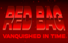 Red Bag: Vanquished In Time