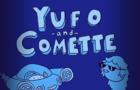 Yufo and Comette