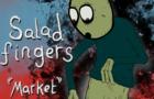 Salad Fingers: Market