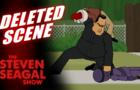The Steven Seagal Show - Deleted Scene
