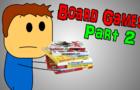 Board Games Prt. 2
