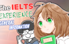 The IELTS Experience: General Information (Academic Module)
