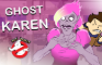 The Not Really Ghostbusters vs Ghost Karen