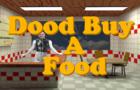 Dood Buy a Food